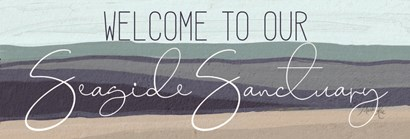 Welcome to Our Seaside Sanctuary by Marla Rae art print