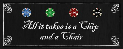 All it takes is a Chip and a Chair by Jo Smith art print