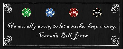 It's morally wrong to let a sucker keep money-Canada Bill Jones by Jo Smith art print