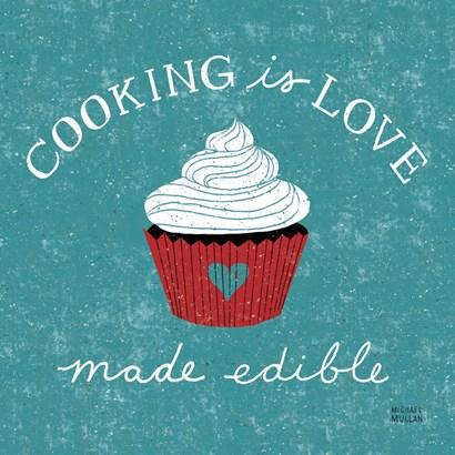 Cooking is Love by Michael Mullan art print