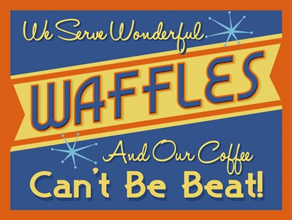 Waffles Can't Be Beat by RetroPlanet art print