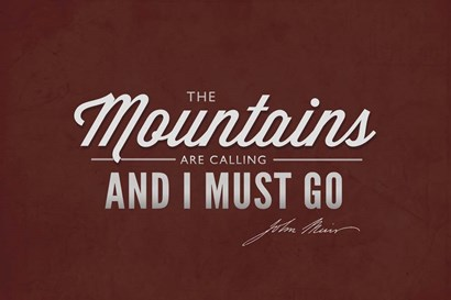 The Mountains are Calling by Lantern Press art print