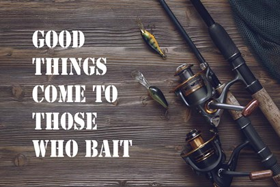 Good Things Come To Those Who Bait - Brown by Color Me Happy art print