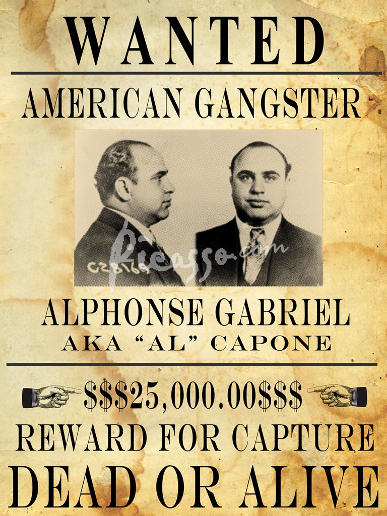 Al Capone Wanted Poster FineArt Print by Unknown at Picasso – Real Wanted Poster