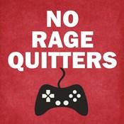 No Rage Quitters
