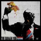 The Garden You Grow