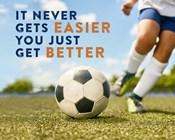 Soccer - It Never Gets Easier