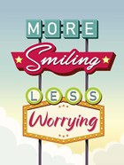 More Smiling Less Worrying