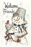 Welcome Friends Snowmen