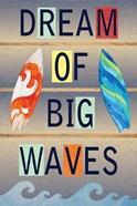 Dream of Big Waves