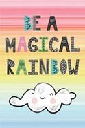 Be a Magical Rainbow