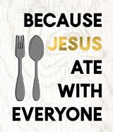 Jesus Ate with Everyone