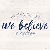 Coffee Kitchen Humor VII-Believe