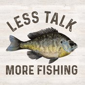 Less Talk More Fishing II-Fishing