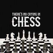 Rather be Playing Chess V-No Crying