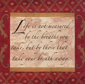Words to Live By, Traditional - Life should not be measured