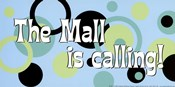 Mall is Calling!