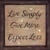 Live Simply- Give More- Expect Less