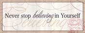 Never Stop Believing in Yourself