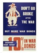 Don't Go Broke After the War Buy More War Bonds