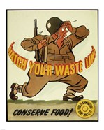 Watch Your Waste Line, Conserve Food. Food is Amnution - U.S. Army