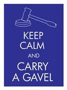 Keep Calm and Carry a Gavel