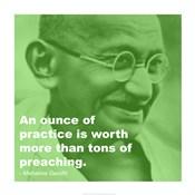 Gandhi - Practice Versus Preaching Quote