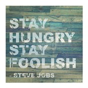 Stay Hungry Steve Jobs Quote