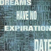 Dreams Have No Expiration Date