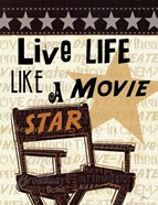 Live Life Like a Movie Star