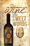 Wine and Sweet Words