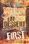 East Dessert First