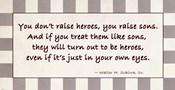 You Raise Heroes