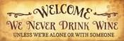 We Never Drink Wine