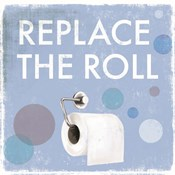 Replace the Roll