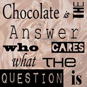 Chocolate is the Answer - square