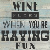 Wine Flies When You're Having Fun - square