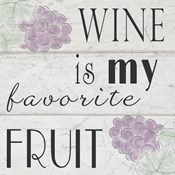 Wine is My Favorite Fruit I