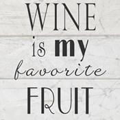 Wine is My Favorite Fruit II