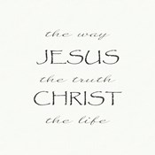 The Way, the Truth, the Life; Jesus Christ