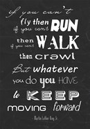 Keep Moving Forward -Martin Luther King Jr.