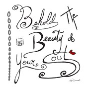 Behold The Beauty Of Your Soul