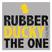 Rubber Ducky Your The One