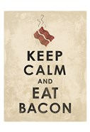 Keep Calm and Eat Bacon (on white)