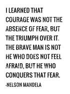 Courage - Nelson Mandela Quote