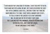 Road to Freedom - Nelson Mandela Quote