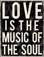 Love Is The Music Of The Soul