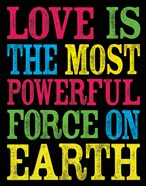 Love is the Most Powerful Force