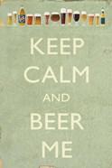 Keep Calm Beer Me