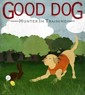 Good Dog Hunter In Training II